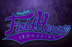 Fieldhouse_irongrind