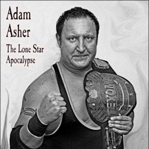 Adam Asher - The Lone Star Apocolypse